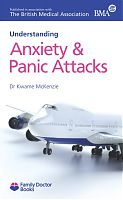 BMA Understanding Anxiety & Panic Attacks by Dr Kwame McKenzie