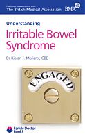 BMA Understanding Irritable Bowel Syndrome (IBS) by Dr Kieran J Moriarty