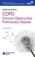 Understanding Chronic Obstructive Pulmonary Disease by Dr Daniel Lee