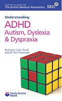Understanding ADHD, Autism, Dyslexia & Dyspraxia by Professor Colin Terrell and Dr Terri Passenger