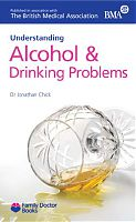 Understanding Alcohol & Drinking problems by Dr Jonathan Chick