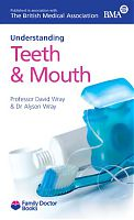 Understanding Teeth & Mouth by Professor David Wray & Dr Alyson Wray