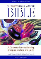The Diabetes Food & Nutrition Bible: A Complete Guide to Planning, Shopping, Cooking, and Eating