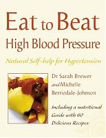 High Blood Pressure: Natural Self-help for Hypertension, including 60 recipes