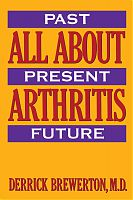 All About Arthritis: Past, Present, Future, by Dr Derrick Brewerton