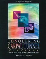 Conquering Carpal Tunnel Syndrome and Other Repetitive Strain Injuries, by Sharon J. Butler