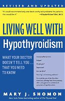 Living Well with Hypothyroidism by Mary J Shomon